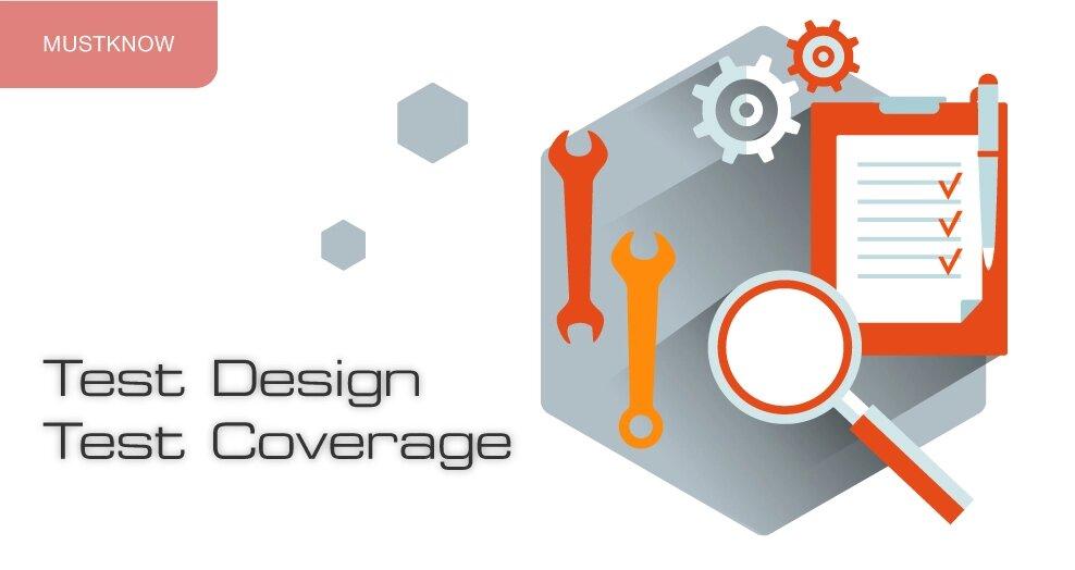Test Design. Test Coverage