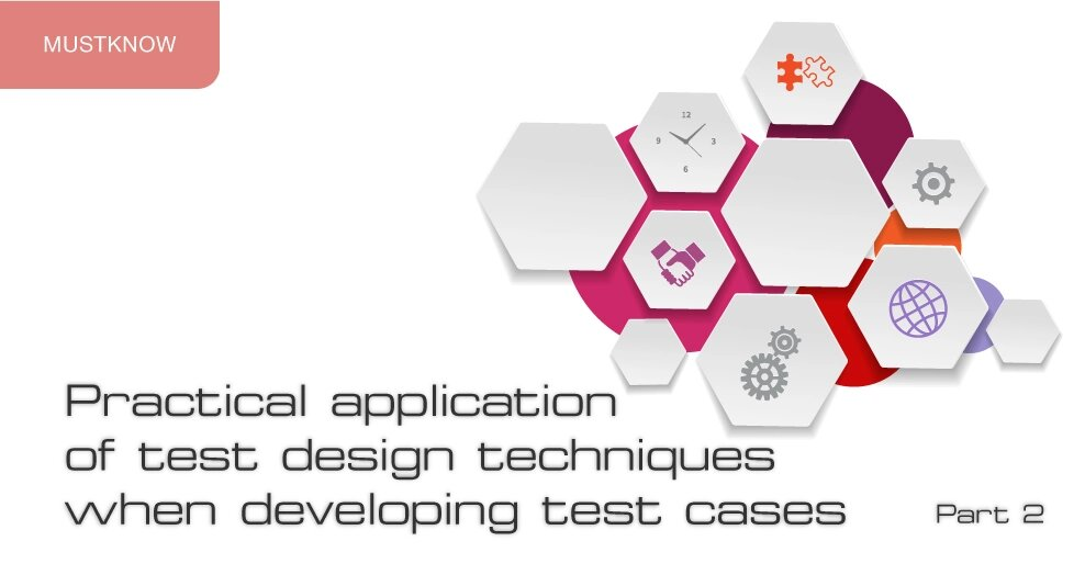 Practical Application of Test Design Techniques When Developing Test Cases