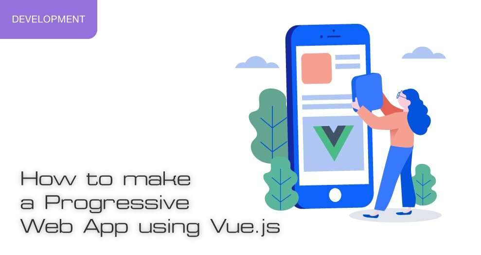 How to make a Progressive Web App using Vue.js