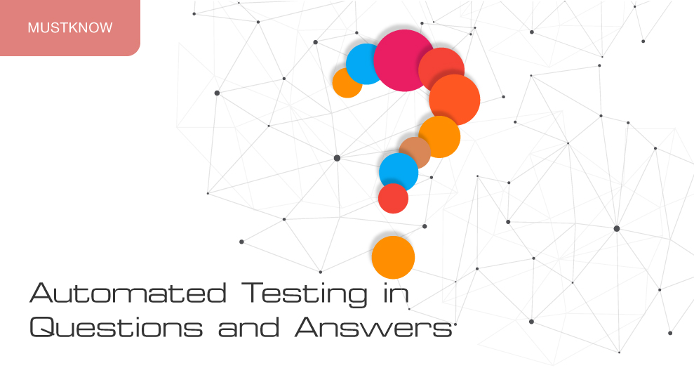 AUTOMATED TESTING IN QUESTIONS AND ANSWERS