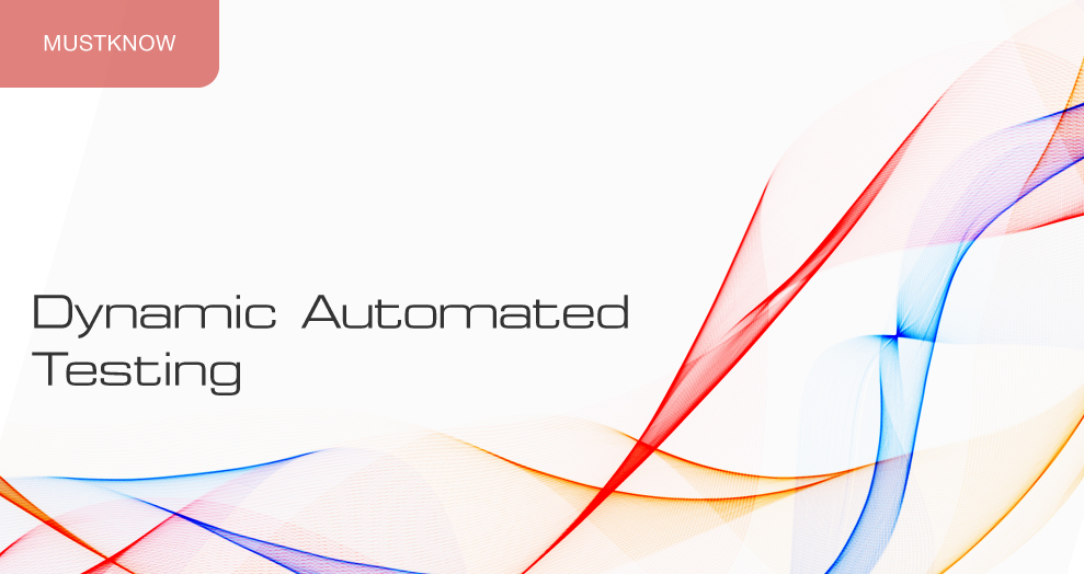 DYNAMIC AUTOMATED TESTING