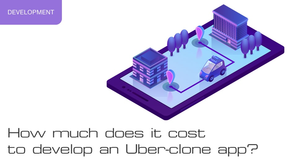How much does it cost to develop an Uber-clone app?