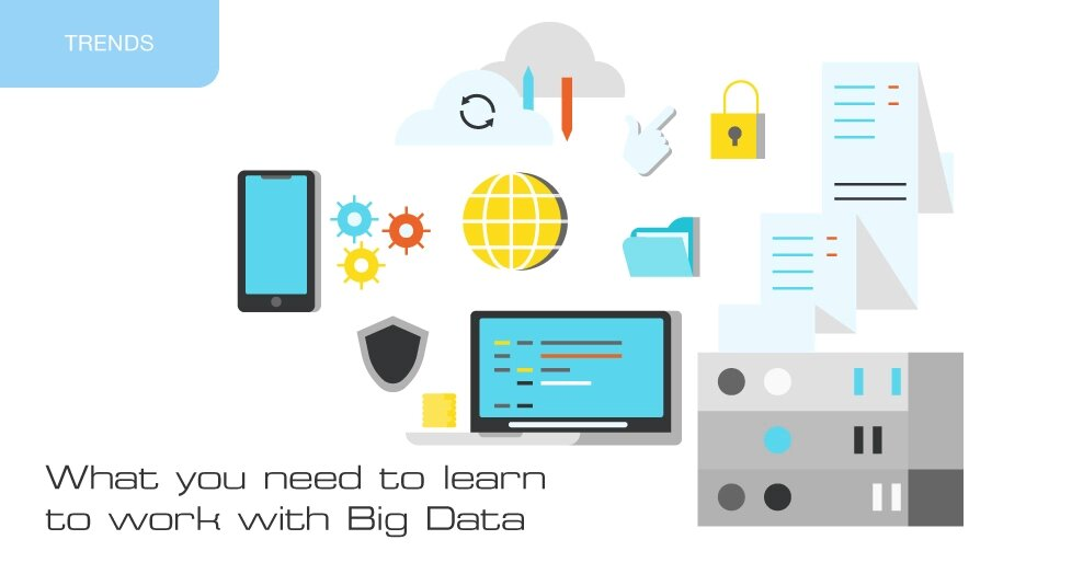 What you need to learn to work with Big Data