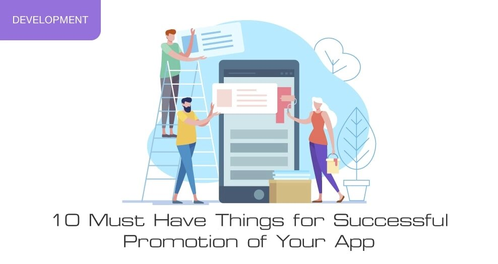 10 must have things for successful promotion of your app
