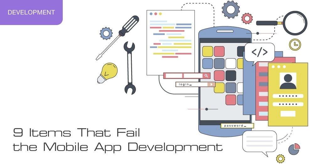 9 items that fail the mobile app development